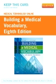 cover image - Medical Terminology Online for Building a Medical Vocabulary (eCommerce Version),8th Edition
