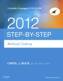 Medical Coding Online for Step-by-Step Medical Coding 2012 (User Guide, Access Code, Textbook), 2012 ICD-9-CM for Hospitals, Volumes 1, 2 & 3 Standard Edition, 2012 HCPCS Level II Standard Edition and 2012 CPT Standard Edition Package