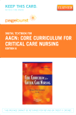 Core Curriculum for Critical Care Nursing - Elsevier eBook on VitalSource (Retail Access Card), 6th Edition