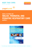 Perinatal and Pediatric Respiratory Care - Elsevier eBook on VitalSource (Retail Access Card), 3rd Edition