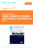 Diagnostic Imaging for Physical TheTherapists - Elsevier eBook on VitalSource (Retail Access Card)