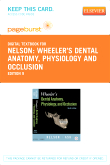 Wheeler's Dental Anatomy, Physiology and Occlusion - Elsevier eBook on VitalSource (Retail Access Card), 9th Edition