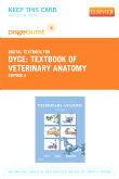 Textbook of Veterinary Anatomy - Elsevier eBook on VitalSource (Retail Access Card), 4th Edition