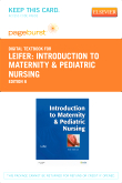 Introduction to Maternity & Pediatric Nursing - Elsevier eBook on VitalSource (Retail Access Card), 6th Edition