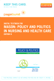 Policy and Politics in Nursing and Health Care - Pageburst E-Book on VitalSource (Retail Access Card), 6th Edition