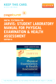 Student Laboratory Manual for Physical Examination & Health Assessment - Pageburst E-Book on VitalSource (Retail Access Card), 6th Edition