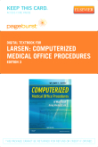 Computerized Medical Office Procedures - Elsevier eBook on VitalSource (Retail Access Card), 3rd Edition