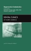 Regenerative Endodontics, An Issue of Dental Clinics