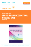 Pharmacology for Nursing Care - Elsevier eBook on VitalSource (Retail Access Card), 8th Edition