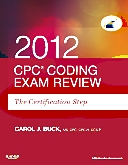 Evolve Exam Review for CPC Coding Exam Review 2012