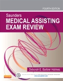 Saunders Medical Assisting Exam Review, 4th Edition