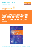 AACN Certification and Core Review for High Acuity and Critical Care - Elsevier eBook on VitalSource (Retail Access Card), 6th Edition