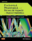 Biochemical, Physiological, and Molecular Aspects of Human Nutrition - Elsevier eBook on VitalSource, 3rd Edition