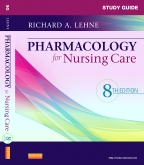 Study Guide for Pharmacology for Nursing Care - Elsevier eBook on VitalSource, 8th Edition