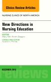 New Directions in Nursing Education, An Issue of Nursing Clinics