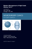 <b>Modern  Management of High Grade Glioma, Part II</b><br>An Issue of Neurosurgery Clinics