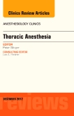 Thoracic Anesthesia<br>An Issue of Anesthesiology Clinics