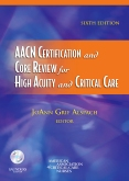 AACN Certification and Core Review for High Acuity and Critical Care - Elsevier eBook on Intel Education Study, 6th Edition