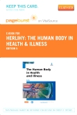 The Human Body in Health and Illness - Elsevier eBook on VitalSource (Retail Access Card), 5th Edition