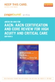 AACN Certification and Core Review for High Acuity and Critical Care Elsevier eBook on Intel Education Study (Retail Access Card), 6th Edition