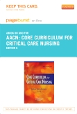 Core Curriculum for Critical Care Nursing - Elsevier eBook on Intel Education Study (Retail Access Card), 6th Edition