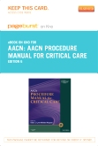 AACN Procedure Manual for Critical Care - Elsevier eBook on Intel Education Study (Retail Access Card), 6th Edition