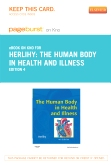 The Human Body in Health and Illness - Elsevier eBook on Intel Education Study (Retail Access Card), 4th Edition