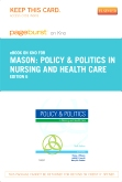 Policy & Politics in Nursing and Health Care - Elsevier eBook on Intel Education Study (Retail Access Card), 6th Edition