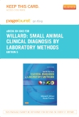 Small Animal Clinical Diagnosis by Laboratory Methods - Elsevier eBook on Intel Education Study (Retail Access Card), 5th Edition