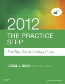 cover image - The Practice Step: Facility-Based Coding Cases, 2012 Edition - Elsevier eBook on Intel Education Study