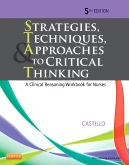 Strategies, Techniques, and Approaches to Critical Thinking - Elsevier eBook on Intel Education Study, 5th Edition