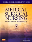 Clinical Decision-Making Study Guide for Medical-Surgical Nursing - Revised Reprint - Elsevier eBook on VitalSource, 7th Edition