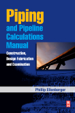 Ellenberger: Piping and Pipeline Calculations Manual