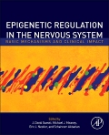 Sweatt: Epigenetic Regulation in the Nervous System, 1st Edition, 9780123914941