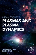 York and Tang: Introduction to Plasmas and Plasma Dynamics: With Reviews of Applications in Space Propulsion, Magnetic Fusion, Space Physics