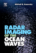 Kanevsky, Mikhail B: Radar Imaging of the Ocean Waves