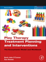 Play Therapy Treatment Planning and Interventions: The Ecosystemic Model and Workbook