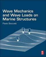 Wave Mechanics and Wave Loads on Marine Structures, 1e
