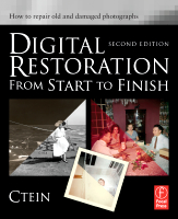 Digital Restoration from Start to Finish, Second Edition