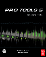 Pro Tools 9: The Mixer's Toolkit