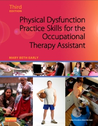 cover image - Physical Dysfunction Practice Skills for the Occupational Therapy Assistant - Elsevier eBook on VitalSource,3rd Edition