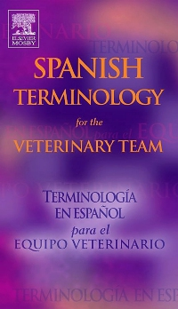 cover image - Spanish Terminology for the Veterinary Team - Elsevier eBook on VitalSource