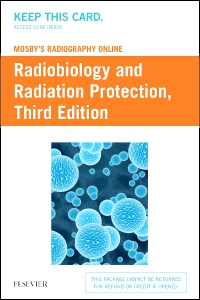 cover image - Mosby's Radiography Online: Radiobiology and Radiation Protection,3rd Edition