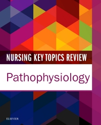 cover image - Nursing Key Topics Review: Pathophysiology