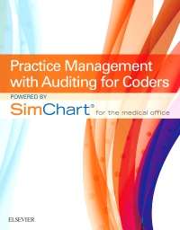cover image - Practice Management with Auditing for Coders powered by SimChart for The Medical Office - Elsevier eBook on VitalSource