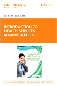 cover image - Introduction to Health Services Administration - Elsevier eBook on VitalSource (Retail Access Card)