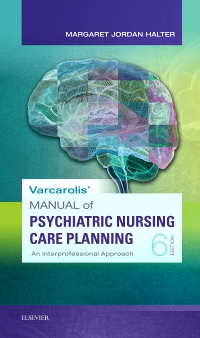 cover image - Varcarolis' Manual of Psychiatric Nursing Care Planning,6th Edition