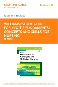 cover image - Study Guide for deWit's Fundamental Concepts and Skills for Nursing - Elsevier eBook on VitalSource (Retail Access Card),5th Edition