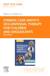 cover image - Case-Smith's Occupational Therapy for Children and Adolescents - Elsevier eBook on VitalSource (Retail Access Card),8th Edition