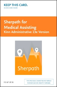 cover image - Sherpath for Medical Assisting - Administrative (Kinn: The Administrative Medical Assistant, 13e Version) - Access Card,13th Edition